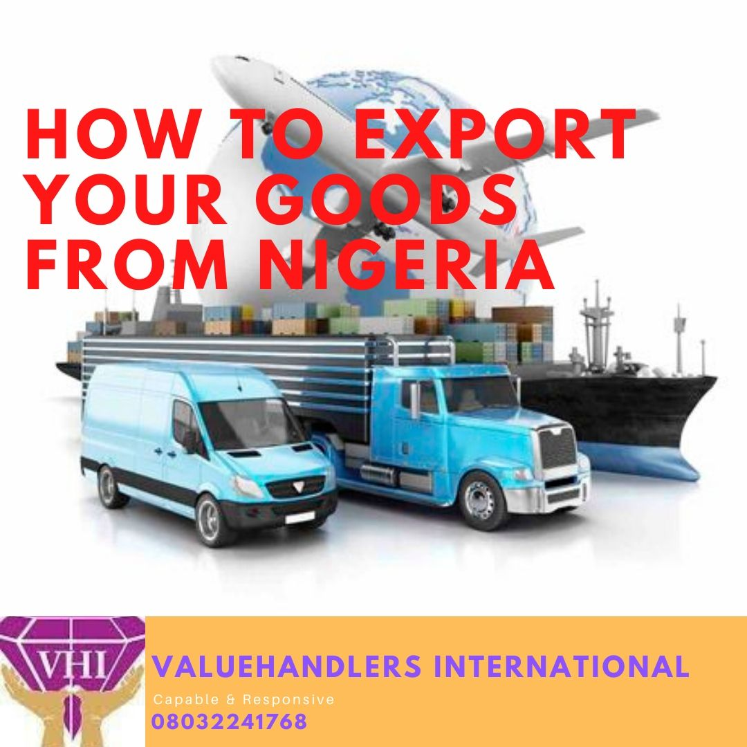HOW TO EXPORT YOUR GOODS FROM NIGERIA TO ANY COUNTRY